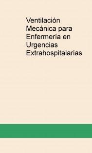 Ventilación Mecánica para Enfermería en Urgencias Extrahospitalarias