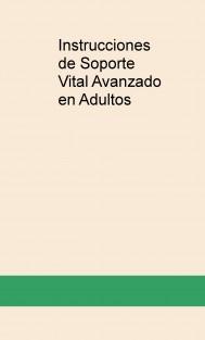 Instrucciones de Soporte Vital Avanzado en Adultos