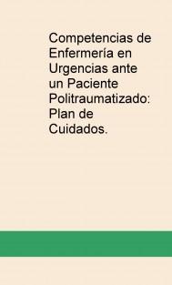 Competencias de Enfermería en Urgencias ante un Paciente Politraumatizado: Plan de Cuidados.