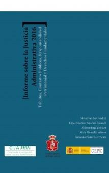 Informe sobre la Justicia Administrativa 2016 Tributos, Contratos Públicos, Responsabilidad Patrimonial y Derechos Fundamentales