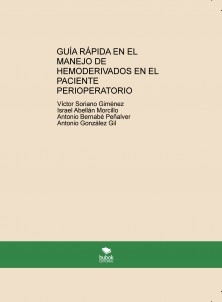 GUIA RAPIDA EN EL MANEJO DE HEMODERIVADOS EN EL PACIENTE PERIOPERATORIO