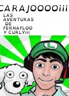 Las Aventuras De Fernafloo Y Curly!!!!
