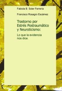 Trastorno por Estrés Postraumático y Neuroticismo: Lo que la evidencia nos dice.