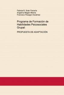Programa de Formación de Habilidades Psicosociales Grupal: PROPUESTA DE ADAPTACIÓN