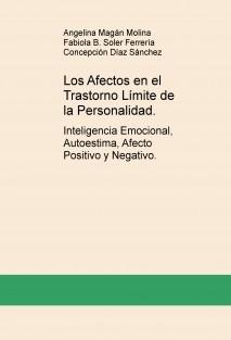 Los Afectos en el Trastorno Límite de la Personalidad. Inteligencia Emocional, Autoestima, Afecto Positivo y Negativo.