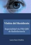 Visión del Residente. Especialidad vía FIR/QIR de Radiofarmacia