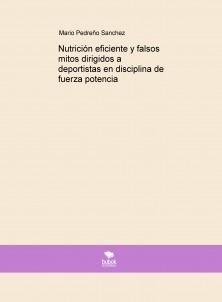 Nutrición eficiente y falsos mitos dirigidos a deportistas en disciplina de fuerza potencia