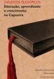 Diálogos Filosóficos: Educação, aprendizado e crescimento na Capoeira