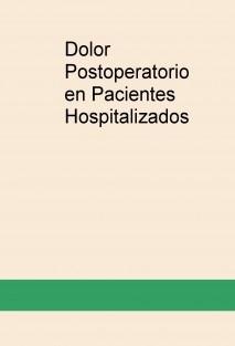 Dolor Postoperatorio en Pacientes Hospitalizados