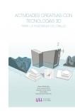 ACTIVIDADES CREATIVAS CON TECNOLOGÍAS 3D PARA LA ENSEÑANZA DEL DIBUJO