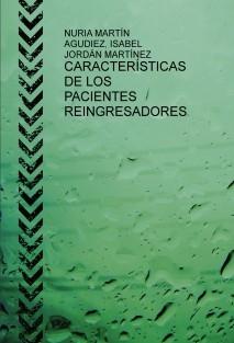 CARACTERÍSTICAS DE LOS PACIENTES REINGRESADORES EN PSIQUIATRÍA