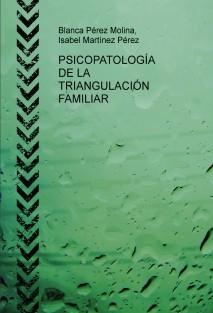 PSICOPATOLOGÍA DE LA TRIANGULACIÓN FAMILIAR