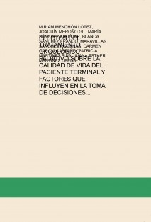 EFECTOS DEL TRATAMIENTO ONCOLÓGICO PALIATIVO SOBRE LA CALIDAD DE VIDA DEL PACIENTE TERMINAL Y FACTORES QUE INFLUYEN EN LA TOMA DE DECISIONES