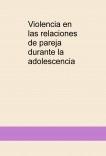 Violencia en las relaciones de pareja durante la adolescencia