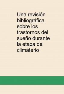 Una revisión bibliográfica sobre los trastornos del sueño durante la etapa del climaterio