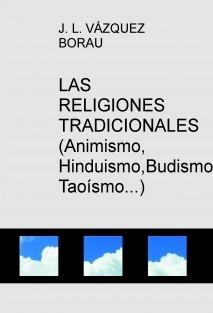 LAS RELIGIONES TRADICIONALES (Animismo, Hinduismo,Budismo, Taoísmo...)