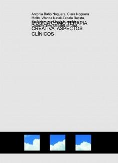 MÚSICA COMO TERAPIA CREATIVA: ASPECTOS CLÍNICOS .