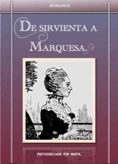 DE SIRVIENTA A MARQUESA