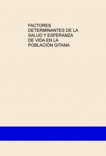 FACTORES DETERMINANTES DE LA SALUD Y ESPERANZA DE VIDA EN LA POBLACIÓN GITANA