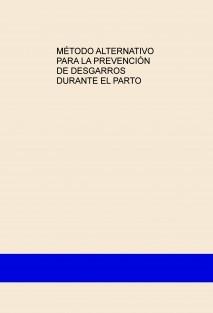 MÉTODO ALTERNATIVO PARA LA PREVENCIÓN DE DESGARROS DURANTE EL PARTO
