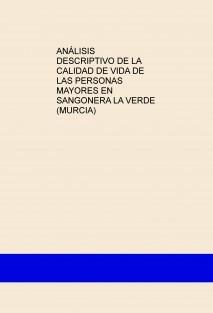 ANÁLISIS DESCRIPTIVO DE LA CALIDAD DE VIDA DE LAS PERSONAS MAYORES EN SANGONERA LA VERDE (MURCIA)