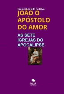 JOÃO O APÓSTOLO DO AMOR
