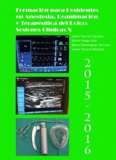 Formación para Residentes en Anestesia, Reanimación y Terapéutica del Dolor: Sesiones Clínicas X