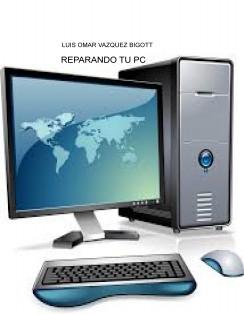 REPARANDO TU PC