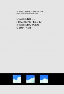 CUADERNO DE PRÁCTICAS FESC IV (FISIOTERAPIA EN GERIATRÍA)