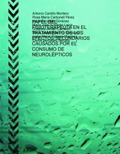 PAPEL DEL FISIOTERAPEUTA EN EL TRATAMIENTO DE LOS EFECTOS SECUNDARIOS CAUSADOS POR EL CONSUMO DE NEUROLÉPTICOS