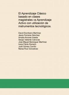 El Aprendizaje Clásico basado en clases magistrales vs Aprendizaje Activo con utilización de instrumentos tecnológicos.