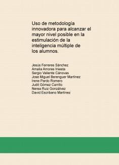 Uso de metodología innovadora para alcanzar el mayor nivel posible en la estimulación de la inteligencia múltiple de los alumnos.