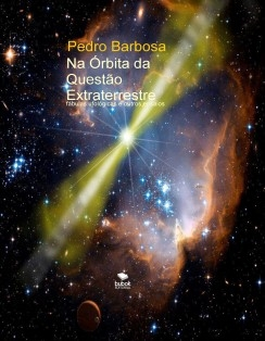 Na Órbita da Questão Extraterrestre: fábulas ufológicas e outros ensaios (2ª edição,versão PDF)