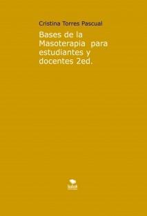 Bases de la Masoterapia  para estudiantes y docentes 2ed.