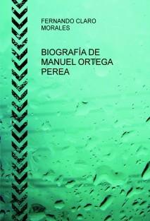 BIOGRAFÍA DE MANUEL ORTEGA PEREA