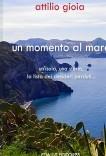 Un momento al mare - Un'isola, una storia. La lista dei desideri perduti…