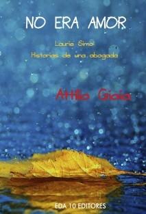 No era amor - Laurie Simo. Historias de una abogada.
