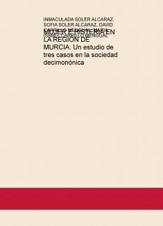 MUJER E HISTERIA EN LA REGIÓN DE MURCIA: Un estudio de tres casos en la sociedad decimonónica