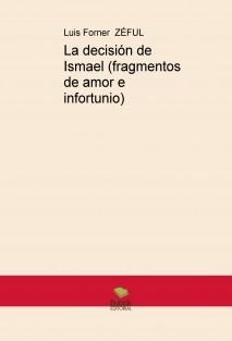 La decisión de Ismael (fragmentos de amor e infortunio)