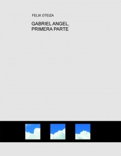 GABRIEL ANGEL, PRIMERA PARTE