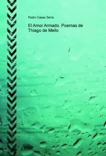 El Amor Armado. Poemas de Thiago de Mello