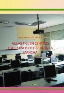 AULAS TICs EN CENTROS EDUCATIVOS DE CASTILLA- LA MANCHA