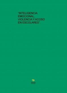 """""""INTELIGENCIA EMOCIONAL, VIOLENCIA Y ACOSO EN ESCOLARES""""."""