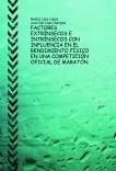 FACTORES EXTRÍNSECOS E INTRÍNSECOS CON INFLUENCIA EN EL RENDIMIENTO FÍSICO EN UNA COMPETICIÓN OFICIAL DE MARATÓN