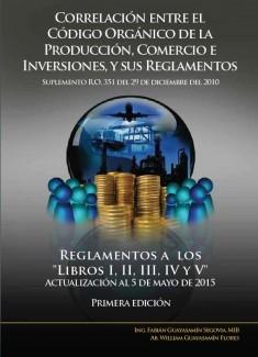 CORRELACIÓN ENTRE EL CÓDIGO ORGÁNICO DE LA PRODUCCIÓN, COMERCIO E INVERSIONES Y SUS REGLAMENTOS