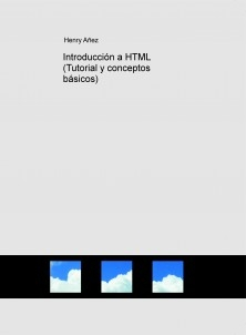 Introducción a HTML (Tutorial y conceptos básicos)