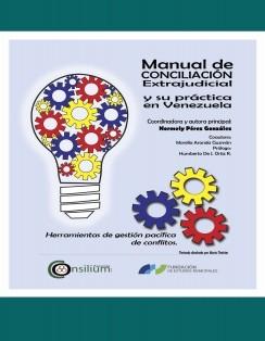 Manual de Conciliación Extrajudicial y su Práctica en Venezuela.