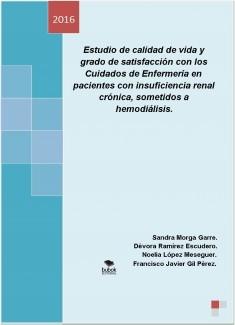 Estudio de calidad de vida y grado de satisfacción con los Cuidados de Enfermería en pacientes con insuficiencia renal crónica, sometidos a hemodiálisis.