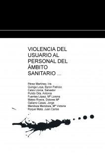 VIOLENCIA DEL USUARIO AL PERSONAL DEL ÁMBITO SANITARIO