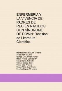 ENFERMERÍA Y LA VIVENCIA DE PADRES DE RECIÉN NACIDOS CON SÍNDROME DE DOWN: Revisión de Literatura Científica